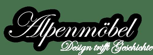 """Alpenmöbel® - """"Design trifft Geschichte"""""""